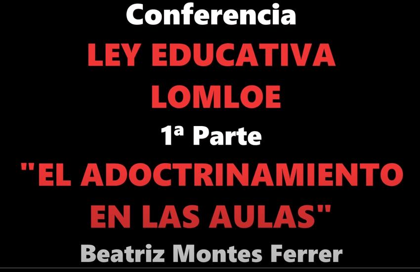Conferencia Ley LOMLOE. Parte 1: «El ADOCTRINAMIENTO en las aulas»